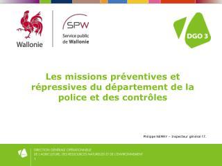 Les missions préventives et répressives du département de la police et des contrôles