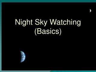 Night Sky Watching (Basics)
