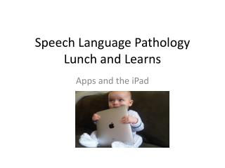 Speech Language Pathology Lunch and Learns