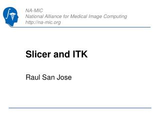 Slicer and ITK