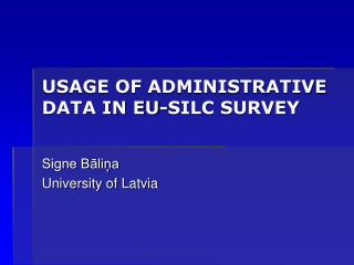 USAGE OF ADMINISTRATIVE DATA IN EU-SILC SURVEY
