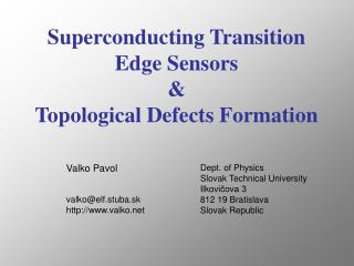 Superconducting Transition Edge Sensors &  Topological Defects Formation