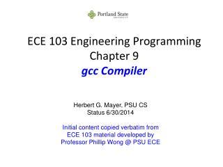 ECE 103 Engineering Programming Chapter 9 gcc Compiler