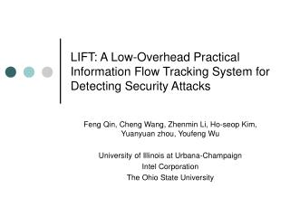 LIFT: A Low-Overhead Practical Information Flow Tracking System for Detecting Security Attacks