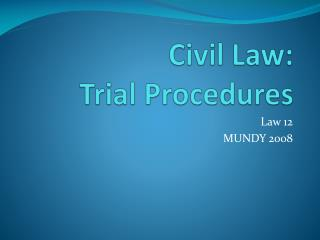 Civil Law: Trial Procedures