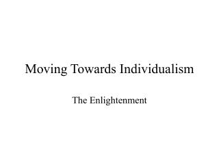 Moving Towards Individualism