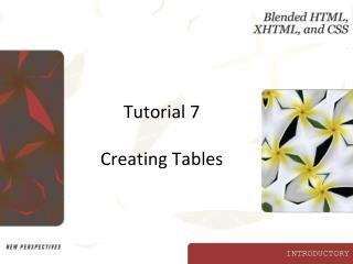 Tutorial 7 Creating Tables
