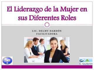 El Liderazgo de la Mujer en sus Diferentes Roles