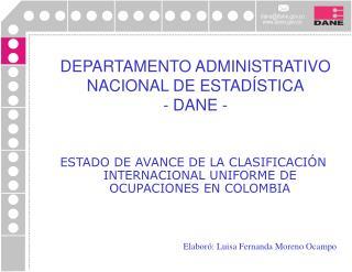 DEPARTAMENTO ADMINISTRATIVO NACIONAL DE ESTAD STICA - DANE -