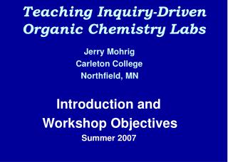Teaching Inquiry-Driven Organic Chemistry Labs