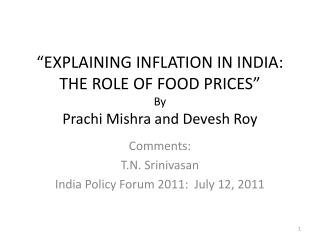 EXPLAINING INFLATION IN INDIA: THE ROLE OF FOOD PRICES  By  Prachi Mishra and Devesh Roy
