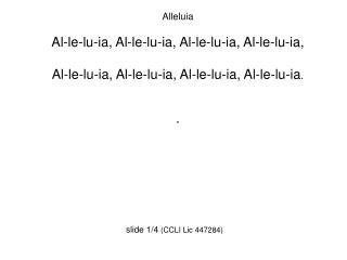 Alleluia Al-le-lu-ia, Al-le-lu-ia, Al-le-lu-ia, Al-le-lu-ia,