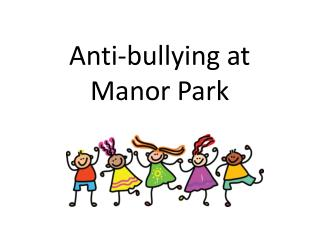 Anti-bullying at Manor Park