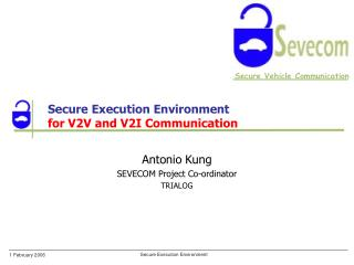 Secure Execution Environment for V2V and V2I Communication