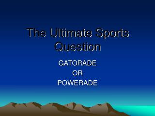 The Ultimate Sports Question