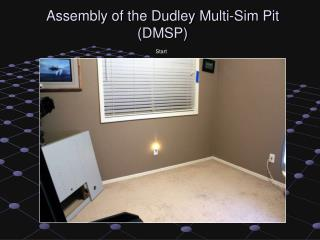 Assembly of the Dudley Multi-Sim Pit (DMSP)