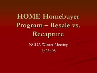 HOME Homebuyer Program – Resale vs. Recapture