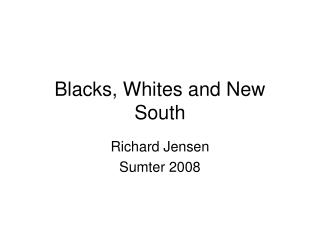 Blacks, Whites and New South