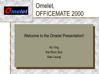 Omelet, OFFICEMATE 2000