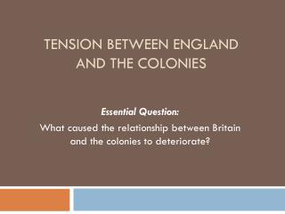 Tension Between England and the Colonies