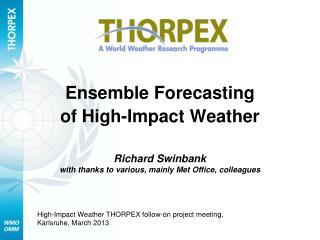 Ensemble Forecasting of High-Impact Weather