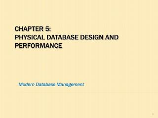 Chapter 5: Physical Database Design and Performance