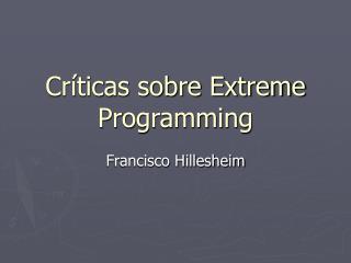 Críticas sobre Extreme Programming