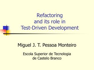 Refactoring and its role in Test-Driven Development