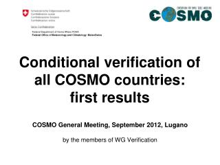 Conditional verification of all COSMO countries:  first results