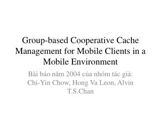 Group-based Cooperative Cache Management for Mobile Clients in a Mobile Environment