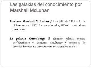 Las galaxias del conocimiento por  Marshall McLuhan