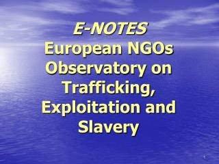 E-NOTES  European NGOs Observatory on Trafficking, Exploitation and Slavery