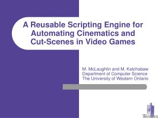 A Reusable Scripting Engine for Automating Cinematics and  Cut-Scenes in Video Games