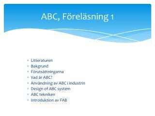 ABC, Föreläsning 1