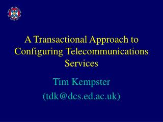 A Transactional Approach to Configuring Telecommunications Services