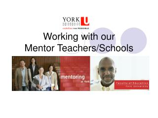 Working with our  Mentor Teachers/Schools