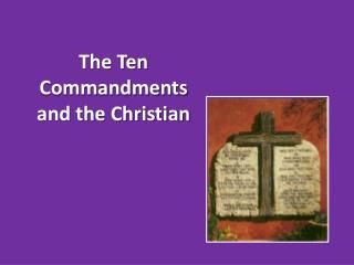 The Ten Commandments and the Christian