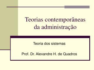 Teorias contempor�neas da administra��o