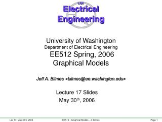 Lecture 17 Slides May 30 th , 2006