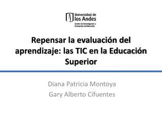 Repensar la evaluación del aprendizaje: las TIC en la Educación Superior