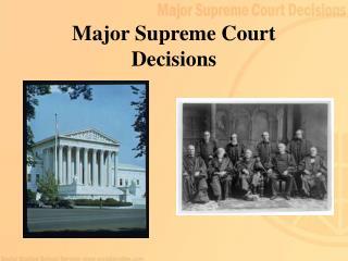 Major Supreme Court Decisions