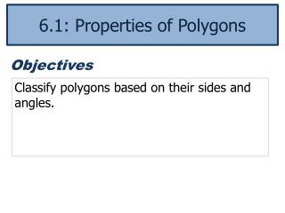 Classify polygons based on their sides and angles.