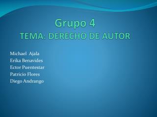 Grupo 4 TEMA: DERECHO DE AUTOR
