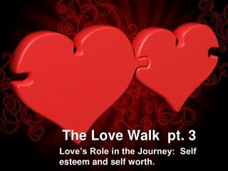The Love Walk  pt. 3