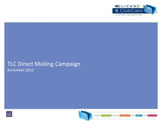 TLC Direct Mailing Campaign  November 2011