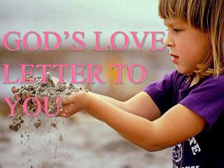 GOD'S LOVE LETTER TO YOU .