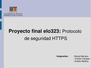 Proyecto  final elo323:  Protocolo  de  seguridad  HTTPS