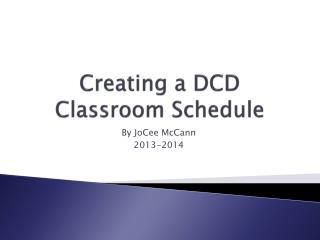 Creating a DCD Classroom Schedule