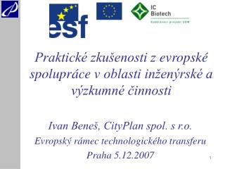 Praktické zkušenosti zevropské spolupráce voblasti inženýrské a výzkumné činnosti