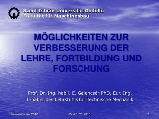 Szent István Universität  Gödöllő          Fakultät für Maschinenbau